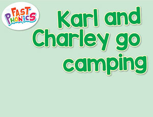Karl and Charley go camping decodable book