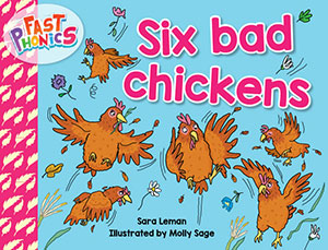 Six bad chickens decodable book