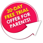 30-DAY FREE TRIAL OFFER FOR PARENTS