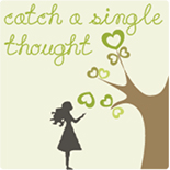Catch a Single Thought